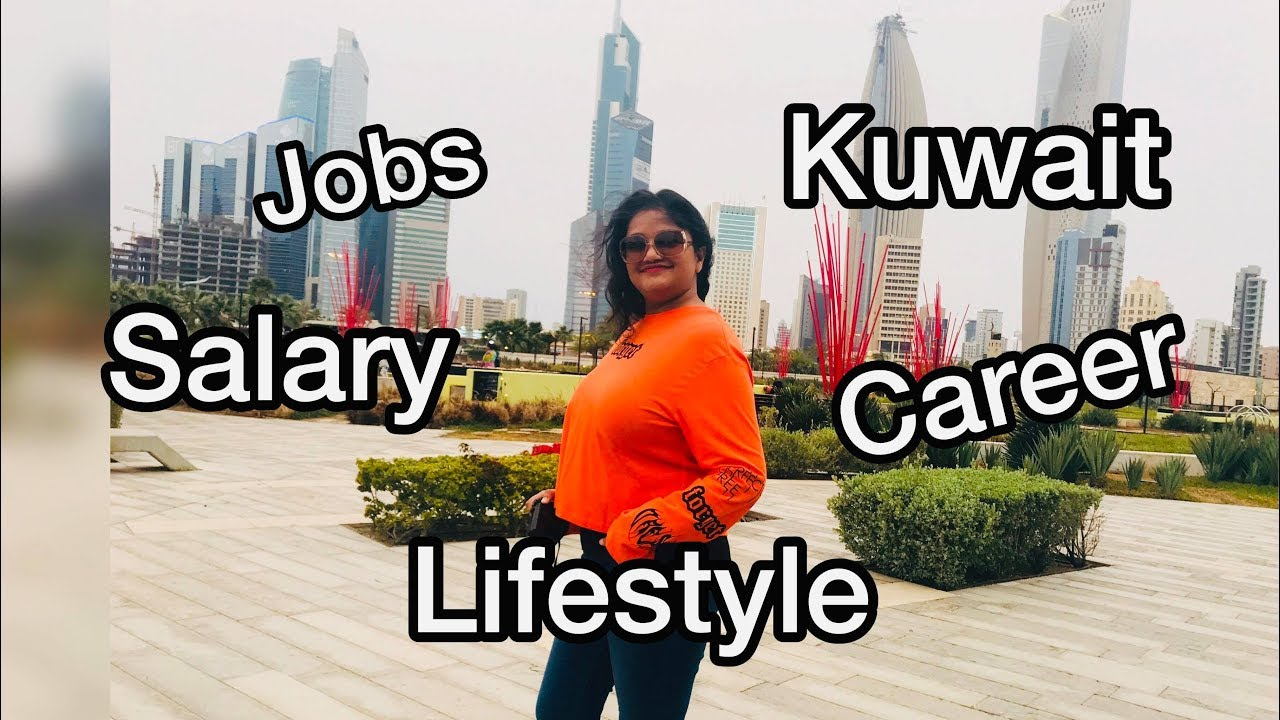 Life In Kuwait Series : Important Tips of Kuwait Jobs & Indian Lifestyle/ living in Kuwait