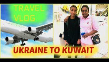 TRAVEL VLOG FROM UKRAINE TO KUWAIT