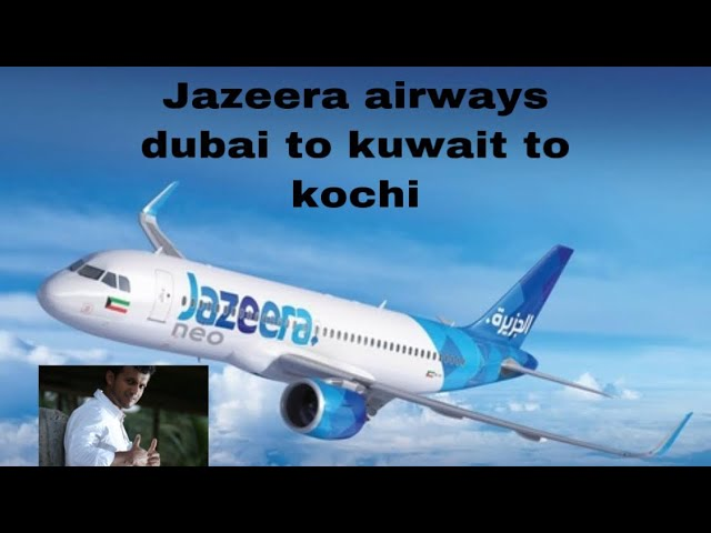 Jazeera airways travaling experiance dubai to kuwait to kochi